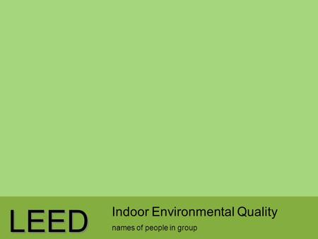 LEED Indoor Environmental Quality names of people in group.