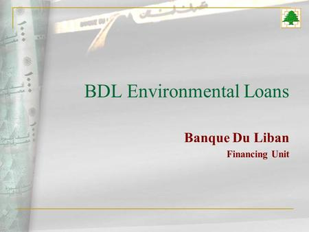 BDL Environmental Loans Banque Du Liban Financing Unit.