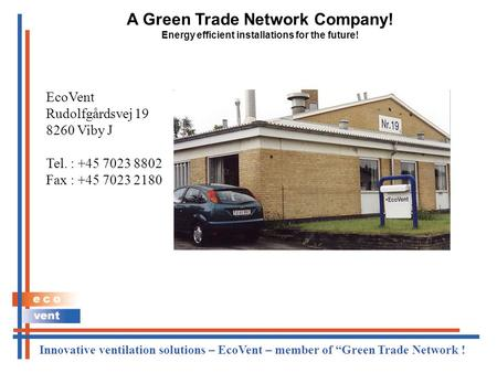 "A Green Trade Network Company! Energy efficient installations for the future! Innovative ventilation solutions – EcoVent – member of ""Green Trade Network."