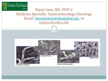 Maria Lens, RN, FNP-C Medicine Specialty: Gastroenterology/Oncology   or