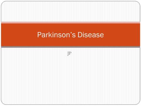 JP Parkinson's Disease. Overview Idiopathic PD Clinically and pathologically distinct from other parkinsonian syndromes Degenerative disorder of the CNS.