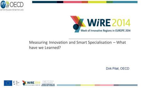 Measuring Innovation and Smart Specialisation – What have we Learned? Dirk Pilat, OECD.