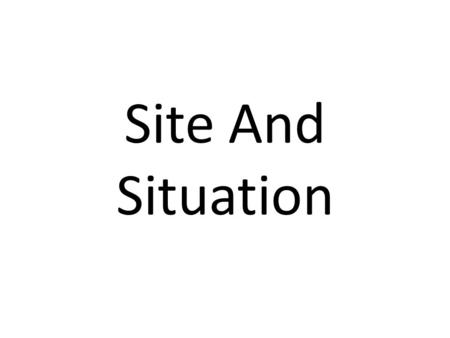 Site And Situation.