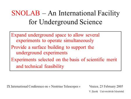 SNOLAB – An International Facility for Underground Science Expand underground space to allow several experiments to operate simultaneously Provide a surface.