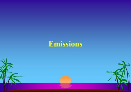 Emissions Air is made up of : s 21%O 2 s 78%N s 1% other gasses (mostly argon)