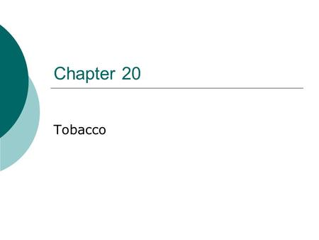 Chapter 20 Tobacco.