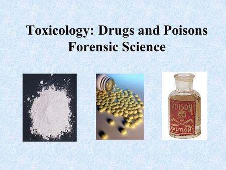Toxicology: Drugs and Poisons Forensic Science. Objective: SWBAT show that they understand the morphology of hair and that it varies from person to person,