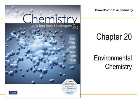PowerPoint to accompany Chapter 20 Environmental Chemistry.