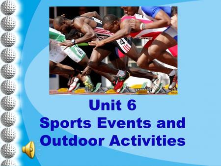 Unit 6 Sports Events and Outdoor Activities