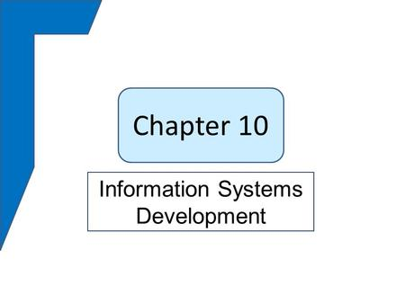 Chapter 10 Information Systems Development. Q1:What is systems development? Q2:Why is systems development difficult and risky? Q3:What are the five phases.