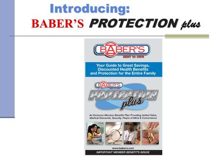 Introducing: BABER'S PROTECTION plus BABER'S PROTECTION plus What BABER'S PROTECTION plus does for your store... BABER'S PROTECTION plus BABER'S PROTECTION.