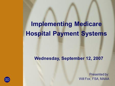 Implementing Medicare Hospital Payment Systems