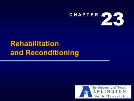 2 2 3 3 C H A P T E R Rehabilitation and Reconditioning.