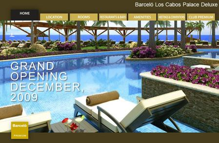 Barceló Los Cabos Palace Deluxe GRAND OPENING DECEMBER, 2009 GRAND OPENING DECEMBER, 2009.