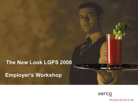 The New Look LGPS 2008 Employer's Workshop. Agenda Overview Eligibility Banded contributions Leave of absence Year end Writing a policy ARCs and AVCs.