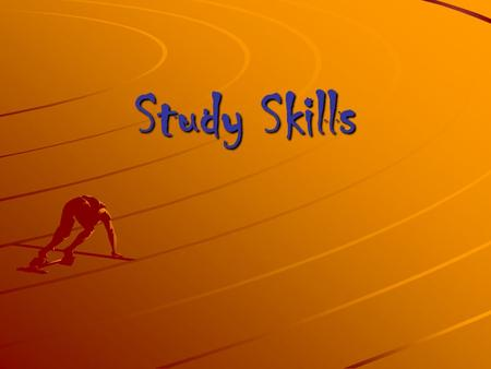 "Study Skills. Preparation ""If you run out of time at an exam you did not prepare well enough!"""
