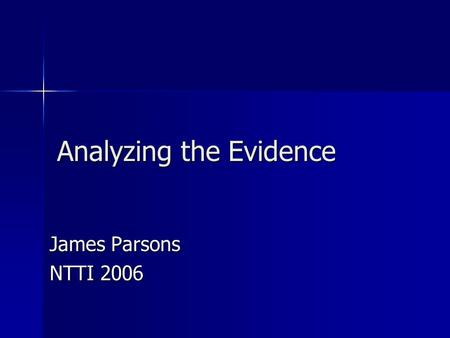 Analyzing the Evidence James Parsons NTTI 2006. Introductory activity Nonfiction history book 1.How might the author have gotten the information found.