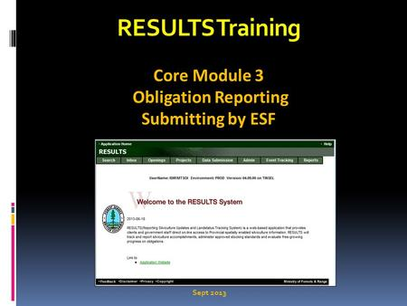 RESULTS Training Core Module 3 Obligation Reporting Submitting by ESF Sept 2013.