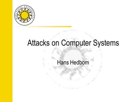 Attacks on Computer Systems