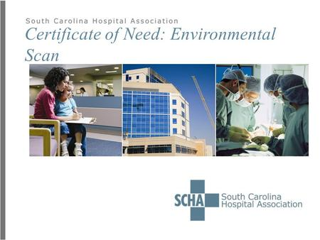 Certificate of Need: Environmental Scan. What defines when a CON is required in 2015?  CON state law  DHEC Regulation 61-15  DHEC State Health Plan.