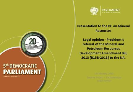 Presentation to the PC on Mineral Resources Legal opinion - President's referral of the Mineral and Petroleum Resources Development Amendment Bill, 2013.