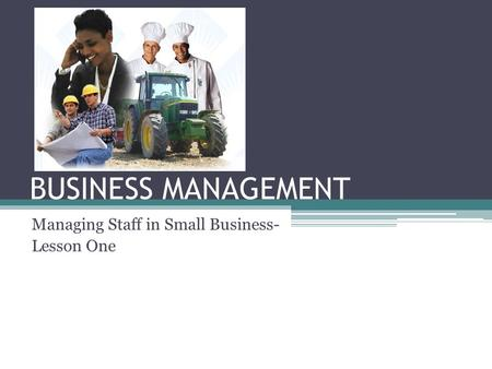 Managing Staff in Small Business- Lesson One