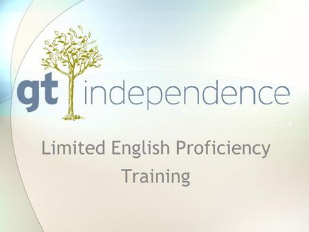 Limited English Proficiency Training. Limited English Proficiency There is no single law that covers Limited English Proficiency (LEP). It is the combination.