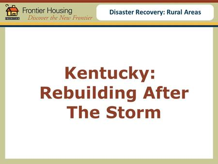 Disaster Recovery: Rural Areas Kentucky: Rebuilding After The Storm.