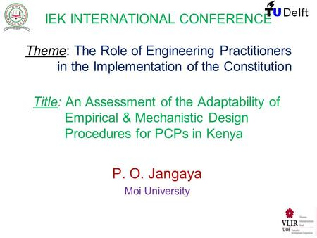IEK INTERNATIONAL CONFERENCE Theme: The Role of Engineering Practitioners in the Implementation of the Constitution Title: An Assessment of the Adaptability.