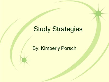 Study Strategies By: Kimberly Porsch. FIRST A strategy to help students create a first-letter mnemonic.