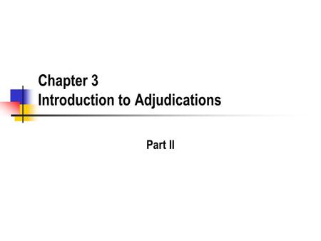Chapter 3 Introduction to Adjudications Part II. 2 Separation of Functions What is separate of functions? How does this mitigate the loophole of communication.