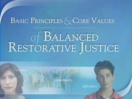 On the Cutting Edge: Pennsylvania was the first state to enact juvenile justice legislation using the Restorative Justice model.