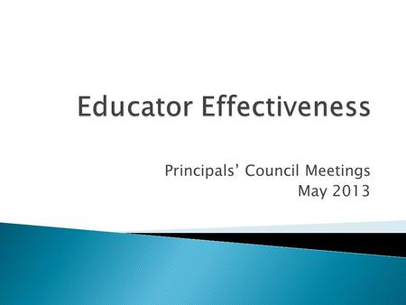 Principals' Council Meetings May 2013.  Given feedback from multiple stakeholders and after much deliberation, PDE has made the determination to classify.