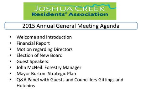 2015 Annual General Meeting Agenda Welcome and Introduction Financial Report Motion regarding Directors Election of New Board Guest Speakers: John McNeil: