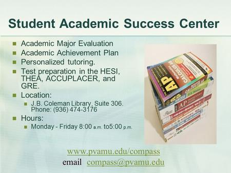 Student Academic Success Center Academic Major Evaluation Academic Achievement Plan Personalized tutoring. Test preparation in the HESI, THEA, ACCUPLACER,