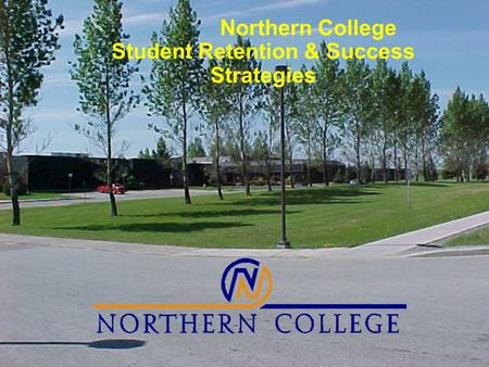 Northern College Student Retention & Success Strategies.