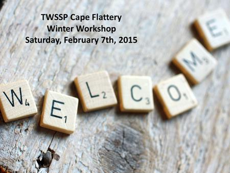 TWSSP Cape Flattery Winter Workshop Saturday, February 7th, 2015.