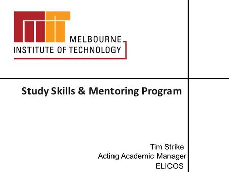 Study Skills & Mentoring Program Tim Strike Acting Academic <strong>Manager</strong> ELICOS.