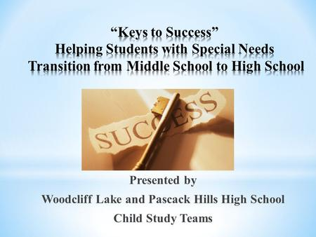 Presented by Woodcliff Lake and Pascack Hills High School Child Study Teams.