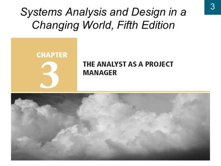 3 Systems Analysis and Design in a Changing World, Fifth Edition.
