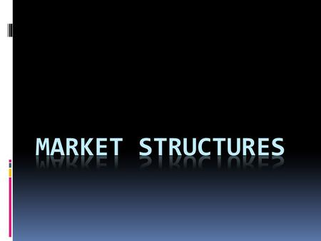 What is a Market Structure?  Market Structures, by book definition, is the nature and degree of competition among firms operating in the same industry.