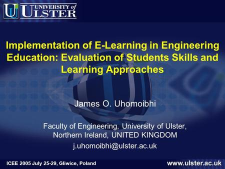 ICEE 2005 July 25-29, Gliwice, Poland Implementation of E-Learning in Engineering Education: Evaluation of Students Skills and Learning Approaches James.