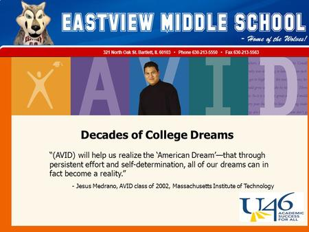 "Decades of College Dreams ""(AVID) will help us realize the 'American Dream'—that through persistent effort and self-determination, all of our dreams can."