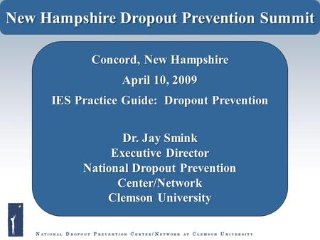 ??? The Million Dollar Question ??? New Hampshire Dropout Prevention Summit Concord, New Hampshire April 10, 2009 IES Practice Guide: Dropout Prevention.
