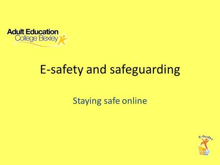 E-safety and safeguarding Staying safe online. Introduction Being eSafe relies on selecting appropriate privacy levels knowing how to behave online understanding.