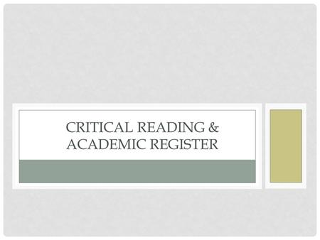 CRITICAL READING & ACADEMIC REGISTER. IN- CLASS ACTIVITY: GOING TO THE DOGS.
