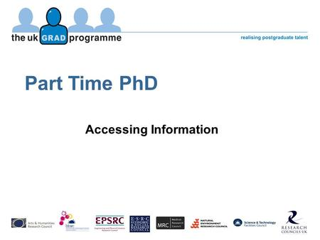Part Time PhD Accessing Information. 2 Introduction This session is divided into two sections Part A will enable you to: Understand your entitlement to.