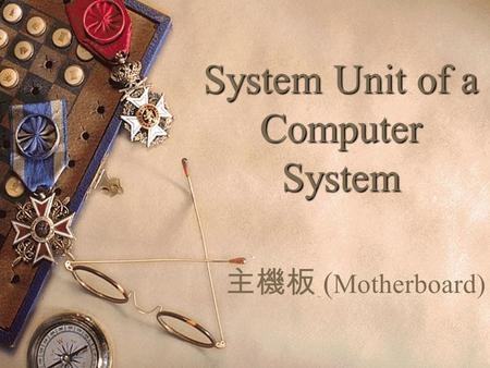 System Unit of a Computer System