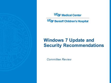 Windows 7 Update and Security Recommendations Committee Review.