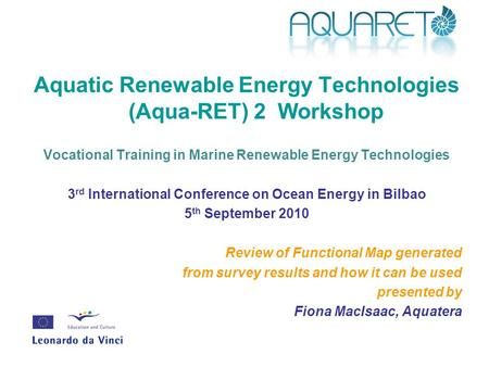 Aquatic Renewable Energy Technologies (Aqua-RET) 2 Workshop Vocational Training in Marine Renewable Energy Technologies 3 rd International Conference on.